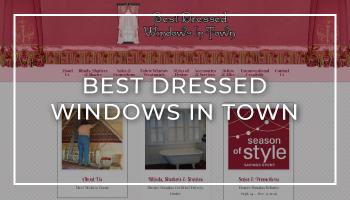 Best Dressed Windows in Town